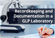 Recordkeeping and Documentation in a GLP Laboratory (US FDA, US EPA and OSHA Focus)