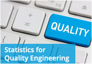 Statistics for Quality Engineering